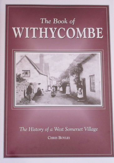 The Book of Withycombe - The History of a West Somerset Village, by Chris Boyles